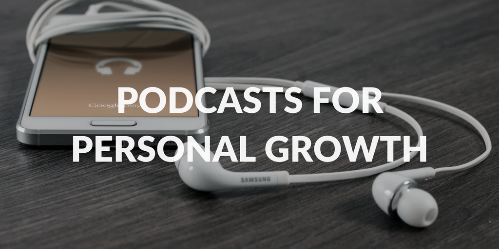 My Favorite Podcasts for Personal Growth