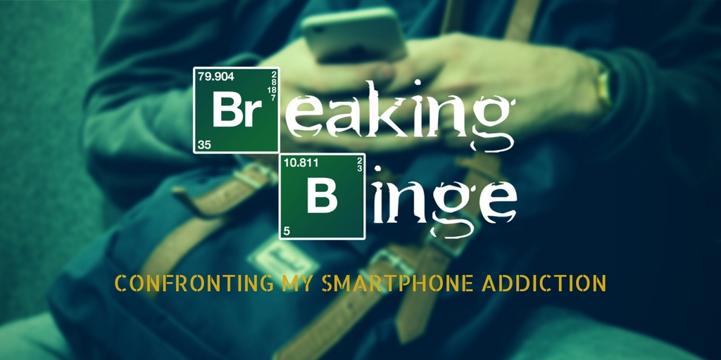 Breaking Binge: Confronting my smartphone addiction
