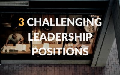 3 Challenging Leadership Positions (and How to Navigate Them)